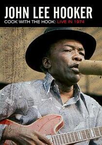 John Lee Hooker. Cook With The Hook. Live 1974 - DVD