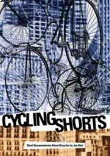Cycling Shorts: Short Document - DVD