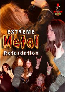 Extreme Metal Retardation - DVD