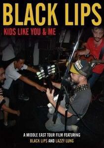 Black Lips. Kids Like You & Me - DVD