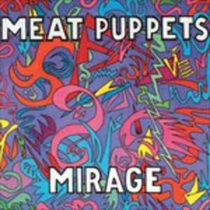 Mirage - Vinile LP di Meat Puppets
