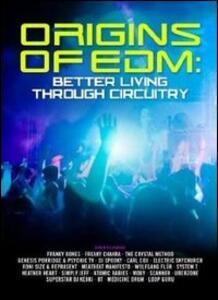 Origins Of Edm. Better Living Through Circuitry - DVD