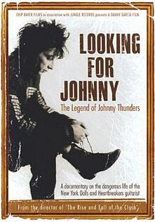Johnny Thunders. Looking For Johnny. The Legend Of Johnny Thunders (DVD) - DVD di Johnny Thunders
