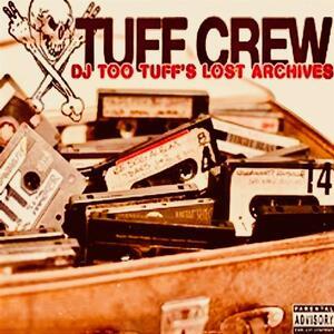 Vinile DJ Too Tuff's the Lost Archives Tuff Crew