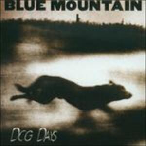 Dog Days - Vinile LP di Blue Mountain
