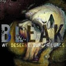 We Deserve Our Failures - Vinile LP di Bleak