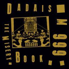 Misery Book - Vinile LP di Dadaism 999