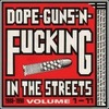 Dope, Guns Fucking i