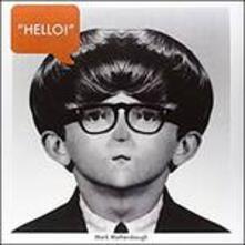 Hello, My Good.. (Limited Edition) - Vinile LP di Mark Mothersbaugh