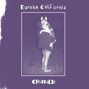Crunch - Vinile LP di Eureka California