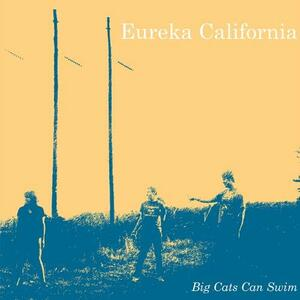 Big Cats Can Swim - Vinile LP di Eureka California