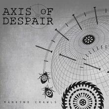 Mankind Crawls - Vinile 7'' di Axis of Despair