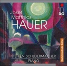 Melodie - Preludi - CD Audio di Steffen Schleiermacher,Joseph Matthias Hauer