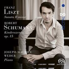 Sonata in Si Minore - Kinderszen - SuperAudio CD ibrido di Franz Liszt,Robert Schumann,Joseph-Maurice Weder