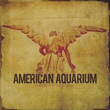 Dances for the Lonely - Vinile LP di American Aquarium