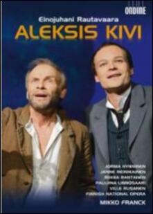 Aleksis Kivi (DVD) - DVD di Einojuhani Rautavaara,Mikko Franck,Jorma Hynninen,Finnish National Opera Orchestra