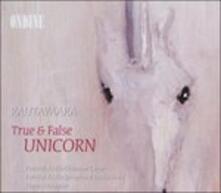 True & False Unicorn - CD Audio di Einojuhani Rautavaara