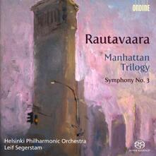 Trilogia di Manhattan - Sinfonia n.3 - SuperAudio CD ibrido di Einojuhani Rautavaara,Leif Segerstam,Helsinki Philharmonic Orchestra