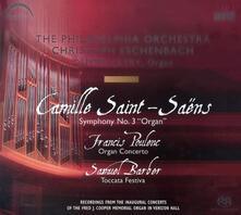 Sinfonia n.3 / Concerto per organo / Toccata Festiva - SuperAudio CD ibrido di Francis Poulenc,Camille Saint-Saëns,Samuel Barber,Philadelphia Orchestra,Olivier Latry,Christoph Eschenbach