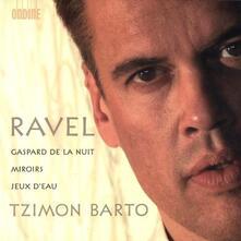 Gaspard de la nuit - Mirroirs - Jeux d'Eau - CD Audio di Maurice Ravel,Tzimon Barto