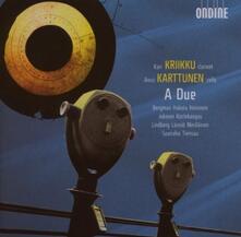 A Due - CD Audio di Anssi Karttunen,Kari Khikku