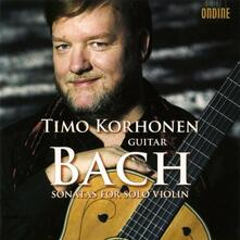 Sonate per violino solo (Trascrizione per chitarra) - CD Audio di Johann Sebastian Bach,Timo Korhonen