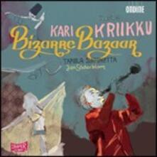 Bizarre Bazaar - CD Audio di Tapiola Sinfonietta,Kari Kriikku,Jan Söderblom
