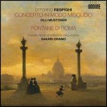 Concerto in modo misolidio - Fontane di Roma - CD Audio di Ottorino Respighi,Olli Mustonen,Sakari Oramo,Finnish Radio Symphony Orchestra