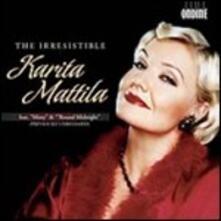 The Irresistible Karita Mattila - CD Audio di Karita Mattila