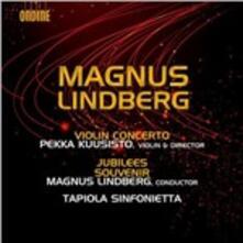 Concerto per violino - Jubilees - Souvenir - CD Audio di Magnus Lindberg