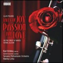 Tales of Joy, Passion and Love - CD Audio di Uljas Pulkkis