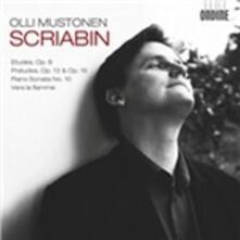 Studi op.8 - Preludi op.13 - Sonata n.10 - Vers la flamme - CD Audio di Alexander Nikolayevich Scriabin,Olli Mustonen