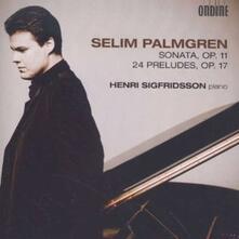 Sonata per Pianoforte Op.11, 24 Preludi Op.17, Toukokuu Op.27 n.4 - CD Audio di Selim Palmgren,Henri Sigfridsson