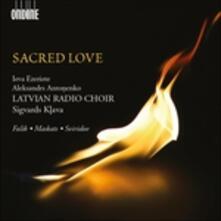 Sacred Love - CD Audio di Latvian Radio Choir