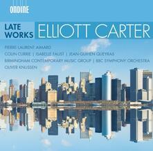 Late Works - CD Audio di Elliott Carter,BBC Symphony Orchestra