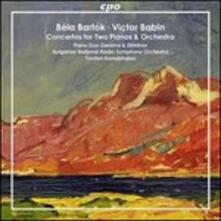 Concerti per due pianoforti - CD Audio di Bela Bartok,Victor Babin