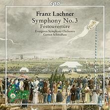 Sinfonia n.4 - Festival Ouverture - CD Audio di Franz Lachner,Gernot Schmalfuß,Evergreen Symphony Orchestra