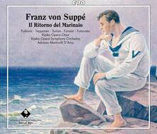 Il Ritorno Del Marinaio - CD Audio di Franz Von Suppé