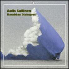 Barabbas Dialogues op.84 - CD Audio di Aulis Sallinen