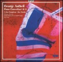 Concerto per pianoforte n.1 - CD Audio di George Antheil