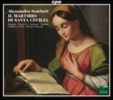 Il martirio di Santa Cecilia - CD Audio di Alessandro Scarlatti,Diego Fasolis,I Barocchisti