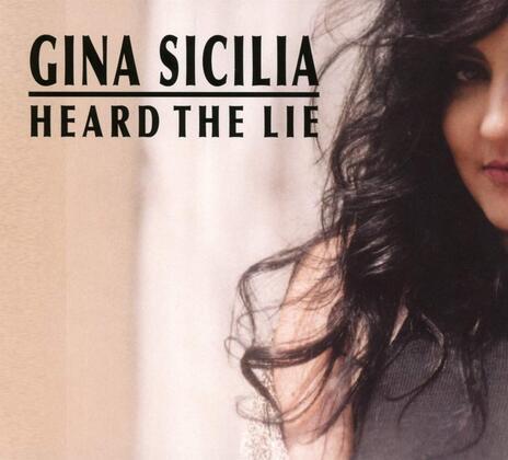 Heard the Lie - CD Audio di Gina Sicilia