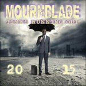 Time's Running Out 2015 - Vinile LP di Mournblade