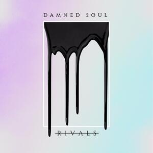 Damned Soul - Vinile LP di Rivals