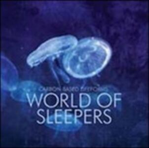 World of Sleepers - Vinile LP di Carbon Based Lifeforms
