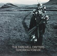 Tomorrow Forever (HQ) - Vinile LP di Farewell Drifters