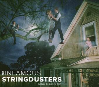 Ladies & Gentlemen - Vinile LP di Infamous Stringdusters
