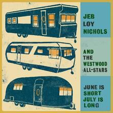 June Is Short, July Is... - Vinile LP di Jeb Loy Nichols