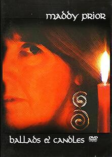 Maddy Prior. Ballads & Candles (DVD) - DVD di Maddy Prior