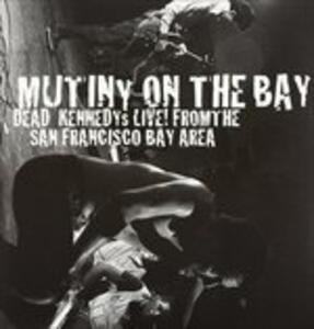 Mutiny on the Bay. Live from the San Francisco Bay Area - Vinile LP di Dead Kennedys